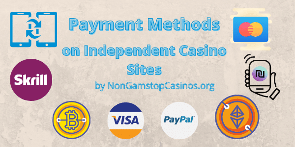 payment methods on independent casino sites