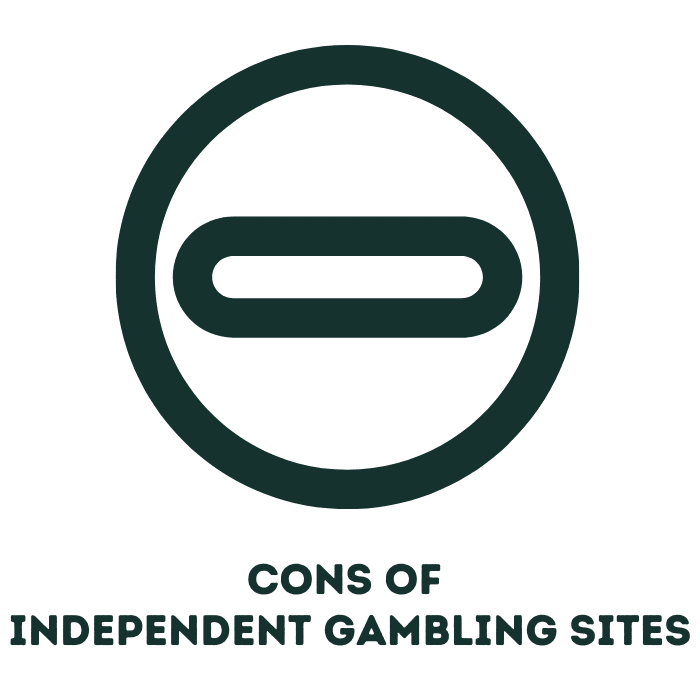 cons of independent gambling