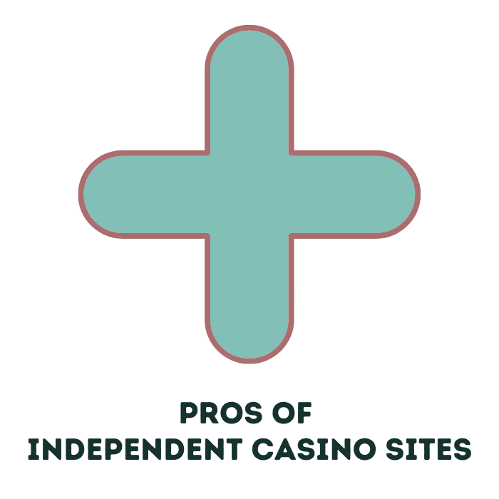 pros of independent casinos
